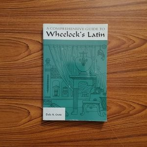 A Comprehensive Guide to Wheelock's Latin 6th Ed.